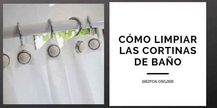 Cómo limpiar las cortinas de baño